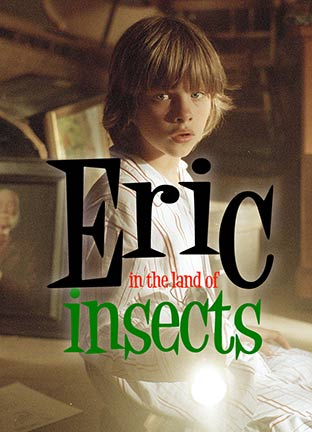 Eric in the Land of Insects